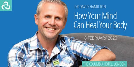 How Your Mind Can Heal Your Body - David Hamilton tickets