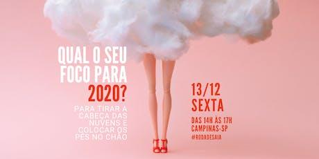 Qual o seu foco para 2020? | Roda de saia | 13/12, Campinas. ingressos