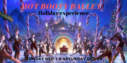 Hot Booty Ballet Holiday  Edition
