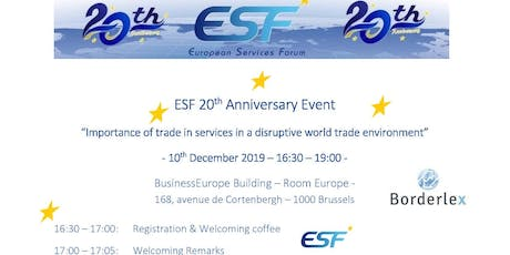 "ESF 20th Anniversary Event  ""Importance of trade in services in a disruptive world trade environment"" tickets"