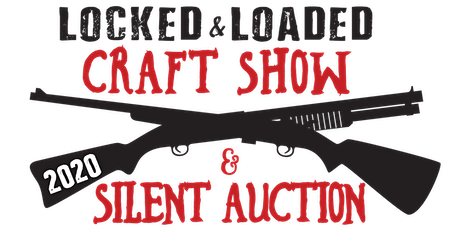 Locked & Loaded Craft Show & Silent Auction tickets