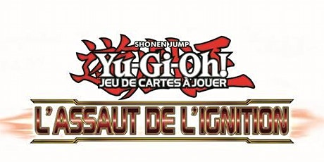Yu-Gi-Oh!  - Sneak Peek - Ignition Assault billets