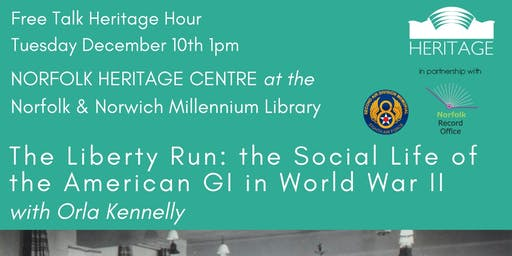 Heritage Hour: the Liberty Run - the Social Life of the American GI in World War II