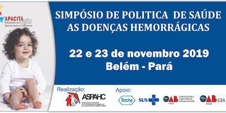 SIMPÓSIO DE  POLÍTICA DE SAÚDE AS DOENÇAS HEMORRÁGICAS - BELÉM ingressos