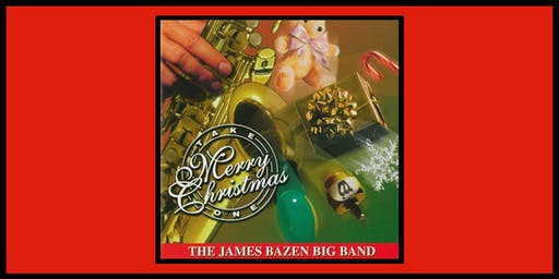 James Bazen Big Band Christmas Concert