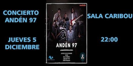 CONCIERTO ANDÉN 97 EN SALA CARIBOU entradas