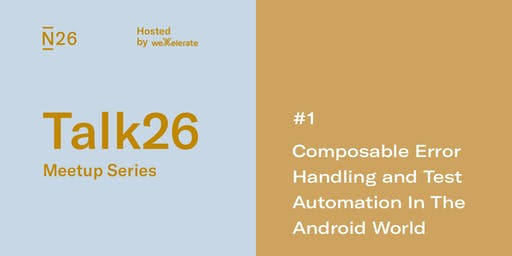 Composable Error Handling and Test Automation in the Android World