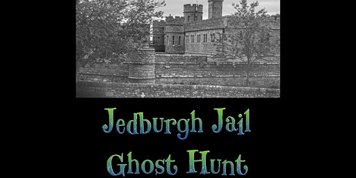 Jedburgh Castle Jail Interactive Ghost Hunt, Scotland 27/06/2020