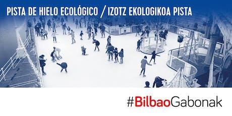 28 de NOVIEMBRE - PISTA DE PATINAJE GABONAK BILBAO entradas