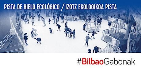 14 DE DICIEMBRE - PISTA DE PATINAJE GABONAK BILBAO entradas