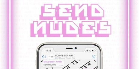 SEND NUDES - SOPHIE TEA ART LONDON SHOW tickets