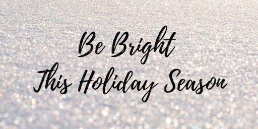 Be Bright this Holiday Season! Premium Skincare Party!!!