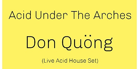 Acid Under The Arches tickets