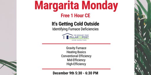 Margarita Monday - FREE 1 hr C.E Class - Identifying Furnace Deficiencies