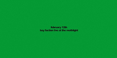 Bay Faction w/ Superbody tickets