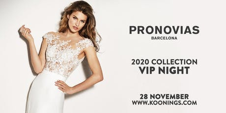 Pronovias VIP Night by Koonings - 28 november tickets
