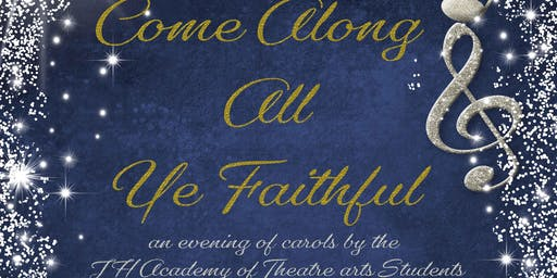 O Come Along All Ye Faithful