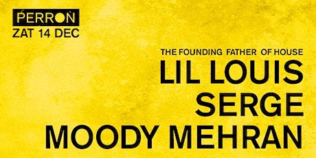 Lil Louis, Serge, Moody Mehran tickets