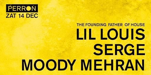 Lil Louis, Serge, Moody Mehran