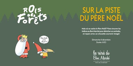 Jeu de piste Rois des Forêts avec photo du Père Noël au Bon Marché billets