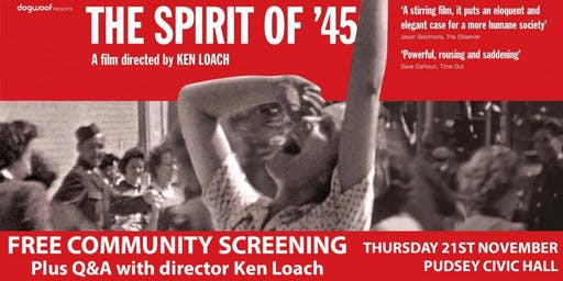 The Spirit of '45 - Free community screening + Q&A with Ken Loach