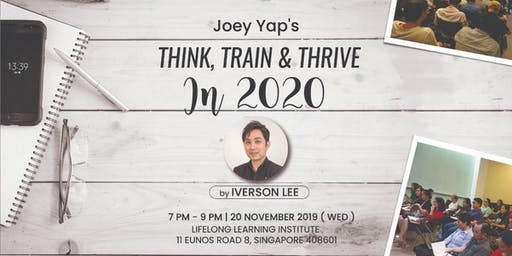 Joey Yap's Think, Train & Thrive in 2020 By Iverson Lee