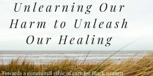 Unlearning Our Harm to Unleash Our Healing