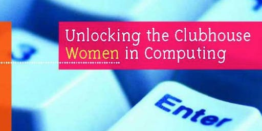 CWIT Book Club | Unlocking the Clubhouse: Women in Computing