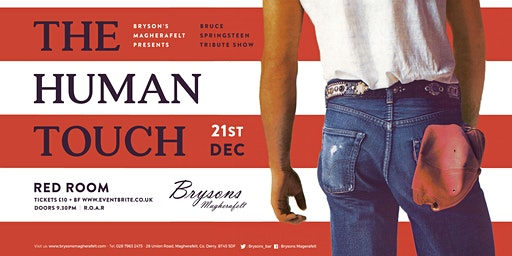 Bruce Springsteen tribute show > THE HUMAN TOUCH Sat 21st December