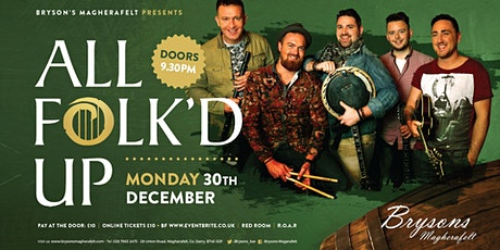 All Folk'd Up LIVE at Bryson's Magherafelt - Monday 30th December tickets