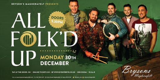 All Folk'd Up LIVE at Bryson's Magherafelt - Monday 30th December