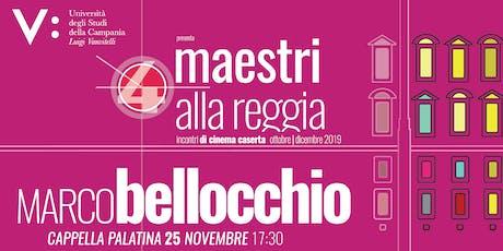 Maestri alla Reggia 4: Incontro con Marco Bellocchio biglietti