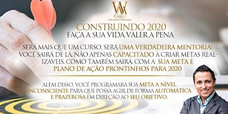 Construindo 2020 - Faça a sua vida valer a pena! ingressos
