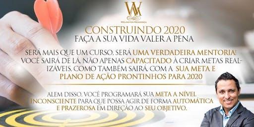 Construindo 2020 - Faça a sua vida valer a pena!