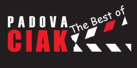 The best of PadovaCiak biglietti