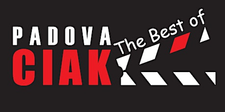 The best of PadovaCiak biglietti