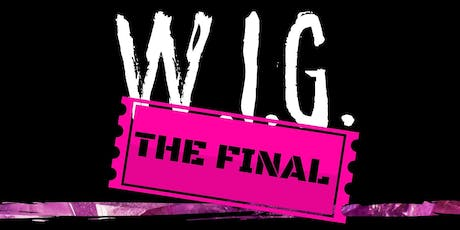 W.I.G. #3: THE FINAL @ WORKMANS - Wednesday 11th December tickets