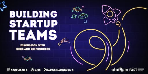 Building startup teams: Discussion with CEOs and Co-founders