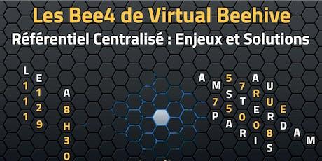BEE4 de Virtual Beehive - Référentiel Centralisé : Enjeux et Solutions billets