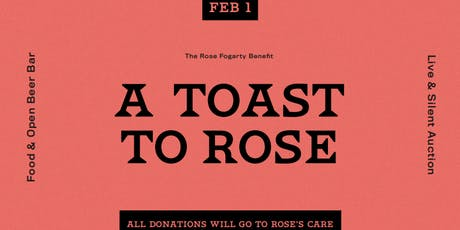 A Toast to Rose - The Rose Fogarty Benefit tickets