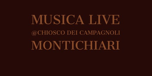 LIVE @CHIOSCO DEI CAMPAGNOLI