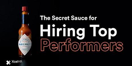 The Secret Sauce for Hiring Top Performers (webinar) tickets