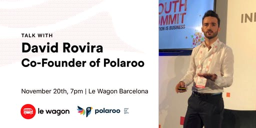Le Wagon Talk with David Rovira, Co-Founder of Polaroo