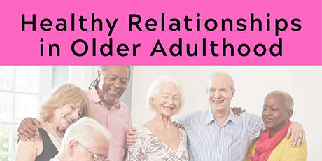 Healthy Relationships in Older Adulthood tickets