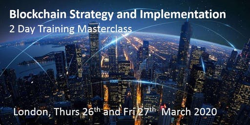 Blockchain Strategy and Implemention- 2 Day Training Masterclass