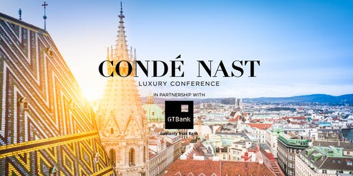 Condé Nast Luxury Conference 2020: Gateways to Luxury, Vienna, Austria