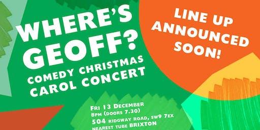Where's Geoff? - A Comedy Christmas Carol Concert Special