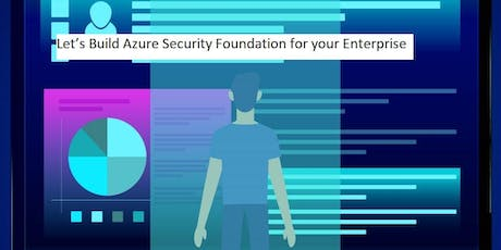 Let's Build Azure Security Foundation for your Enterprise tickets