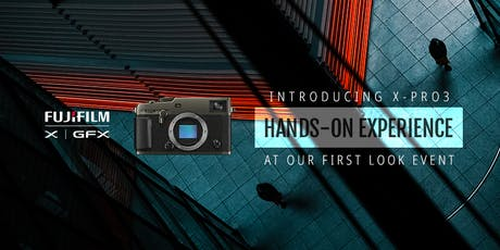 X-Pro3 First Look Event - by Duncan & Wright Foto Source tickets