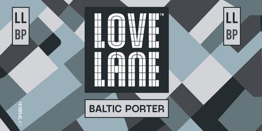 Love Lane Baltic Porter Launch & open brewery afternoon!